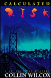 Calculated Risk: A Lt. Hastings Mystery - Collin Wilcox