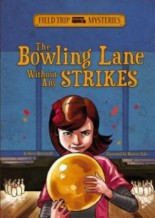 The Bowling Lane Without Any Strikes (Field Trip Mysteries) - Steve Brezenoff, Marcos Calo