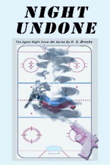 Night Undone - K.S. Brooks