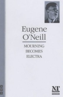 Mourning Becomes Electra - Eugene O'Neill