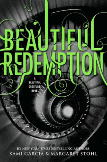 Beautiful Redemption - Margaret Stohl,Kami Garcia