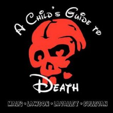 A Child's Guide to Death - John Edward Lawson, Dustin LaValley, Darin Malfi