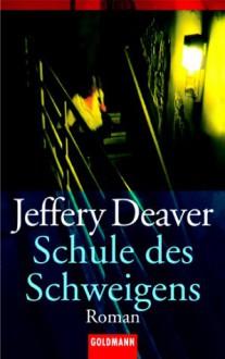 Schule des Schweigens (Taschenbuch) - Jeffery Deaver, Wulf Bergner