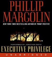 Executive Privilege - Phillip Margolin, Jonathan Davis