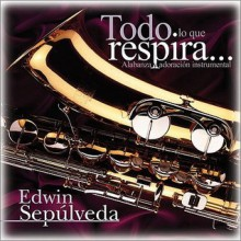Everything That Breathes - Edwin Sepúlveda