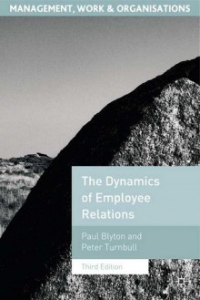 Dynamics of Employee Relations - Paul Blyton