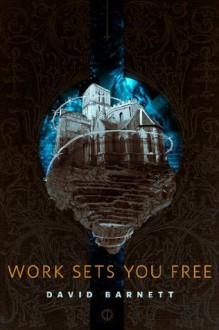 Work Sets You Free: A Tor.Com Original - David Barnett