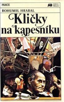 Kličky na kapesníku - Bohumil Hrabal, László Szigeti