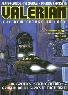 Valerian Volume 1: The New Future Trilogy - Jean-Claude Mézières, Pierre Christin