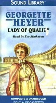 Lady of Quality - Eve Matheson, Georgette Heyer