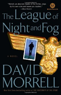 The League of Night and Fog: A Novel (Mortalis) - David Morrell