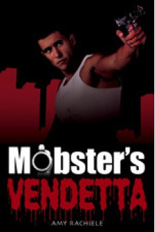 Mobster's Vendetta - Amy Rachiele