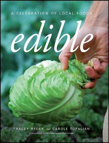 Edible: A Celebration of Local Foods - T. Ryder