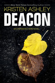 Deacon (The Unfinished Heroes Series Book 4) - Kristen Ashley