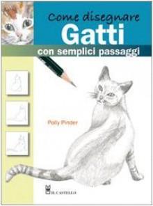 Come disegnare gatti con semplici passaggi - Polly Pinder