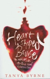 Heart-Shaped Bruise - Tanya Byrne