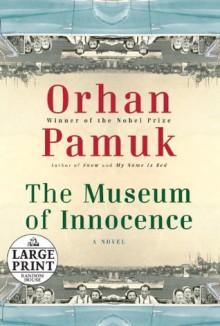 The Museum of Innocence (Large Print) - Orhan Pamuk