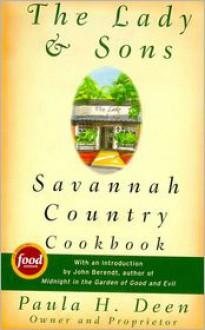 The Lady & Sons Savannah Country Cookbook - Paula H. Deen, John Berendt