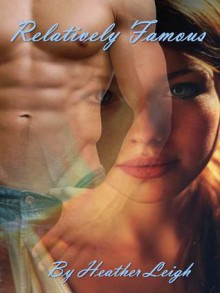 Relatively Famous - Heather Leigh