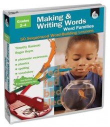 Making and Writing Words: Word Families Grades 1-3 - Timothy V. Rasinski, Roger Heym