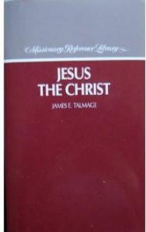 Jesus the Christ - James E. Talmage
