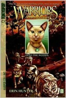 Into the Woods (Warriors: Tigerstar and Sasha Series #1) - Erin Hunter, Dan Jolley, Don Hudson