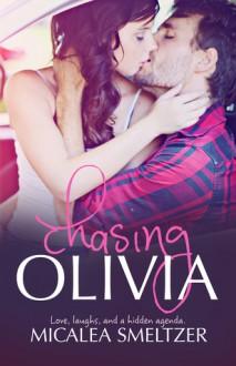 Chasing Olivia - Micalea Smeltzer