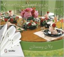 Creative Napkins and Table Settings - Jimmy Ng