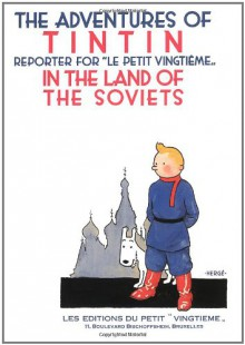 Tintin in the Land of the Soviets - Hergé, Leslie Lonsdale-Cooper, Michael Turner