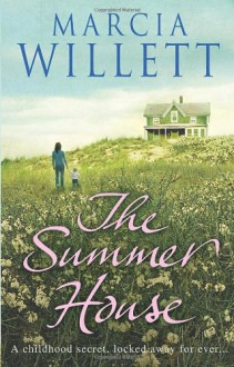 The Summer House. Marcia Willett - Marcia Willett
