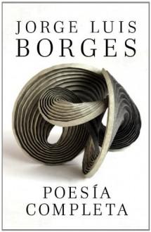 Poesia completa (Vintage Espanol) (Spanish Edition) - Jorge Luis Borges