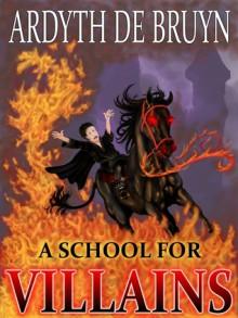 A School for Villains (Dark Lord Academy) - Leo DeBruyn,Ardyth DeBruyn