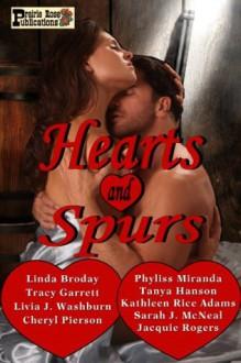 Hearts and Spurs - Linda Broday, Livia J. Washburn, Cheryl Pierson, Sarah J. McNeal, Tanya Hanson, Jacquie Rogers, Tracy Garrett, Phyliss Miranda, Kathleen Rice Adams