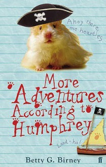 More Adventures According To Humphrey - Betty G. Birney