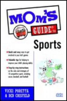 Mom's Guide to Sports - Vicki Poretta, Deborah Crisfield