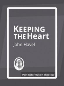 Keeping the Heart - John Flavel
