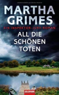 All die schönen Toten: Ein Inspektor-Jury - Martha Grimes, Cornelia C. Walter