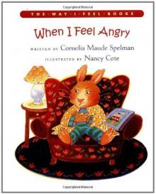 When I Feel Angry (Way I Feel) - Cornelia Maude Spelman