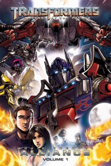Transformers: Revenge of the Fallen: Alliance, Volume 1 - Chris Mowry, Alex Milne