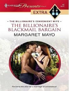 Billionaire's Blackmail Bargain (Harlequin Presents Extra Series - Margaret Mayo
