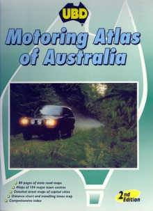 Motoring Atlas of Australia (2nd Edition) - Universal Business Directories