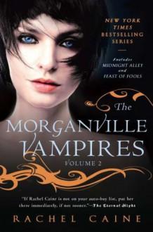 The Morganville Vampires, Volume 2 - Rachel Caine