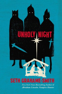 Unholy Night - Seth Grahame-Smith, Peter Berkrot
