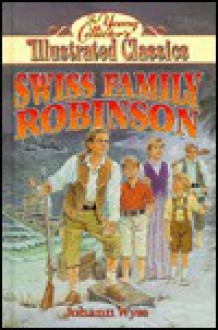Swiss Family Robinson (young collector's illustrated classics) - Sara Hoard, Ned Butterfield, Johann David Wyss