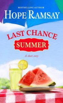 Last Chance Summer: A Short Story - Hope Ramsay