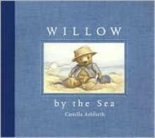 Willow by the Sea - Camilla Ashforth