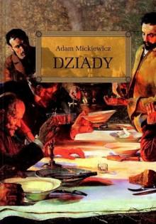 Dziady - Adam Mickiewicz