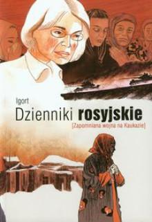 Dzienniki rosyjskie. Zapomniana wojna na Kaukazie - Igort