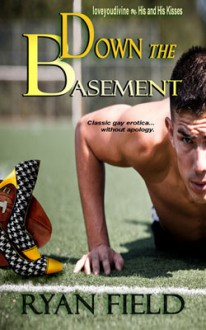 Down the Basement - Ryan Field