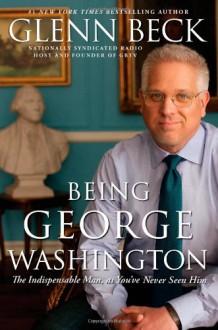 Being George Washington - Glenn Beck